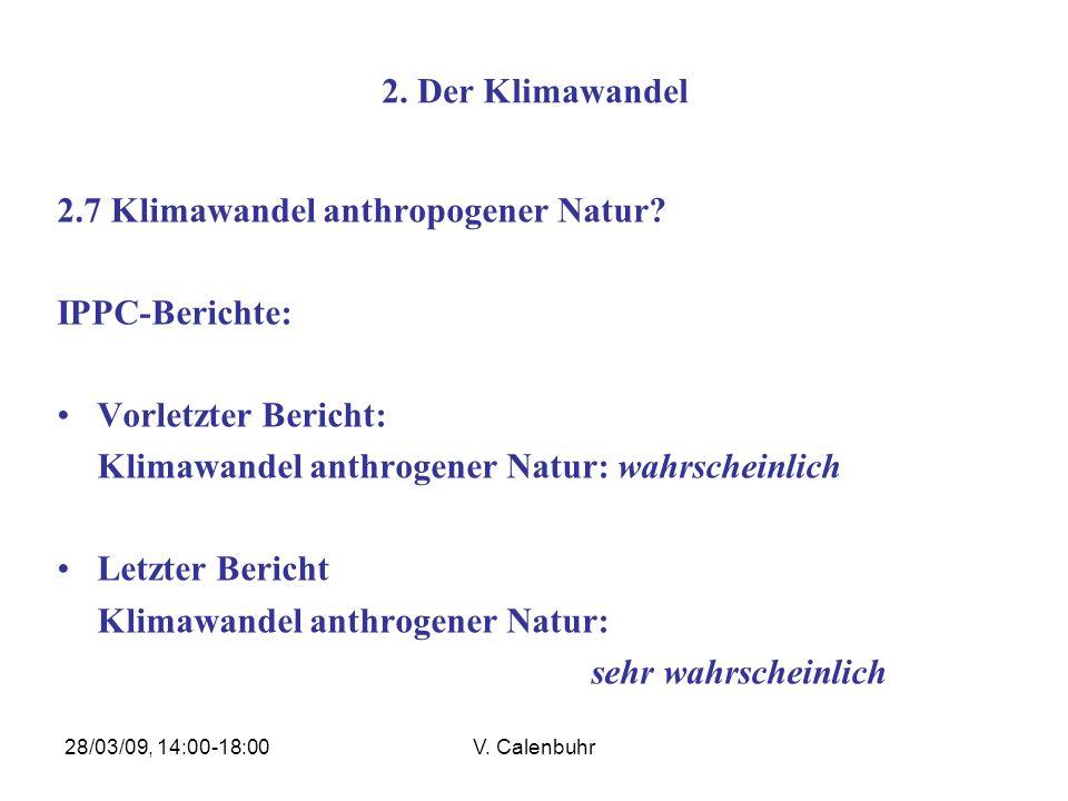 2.7 Klimawandel anthropogener Natur IPPC-Berichte: