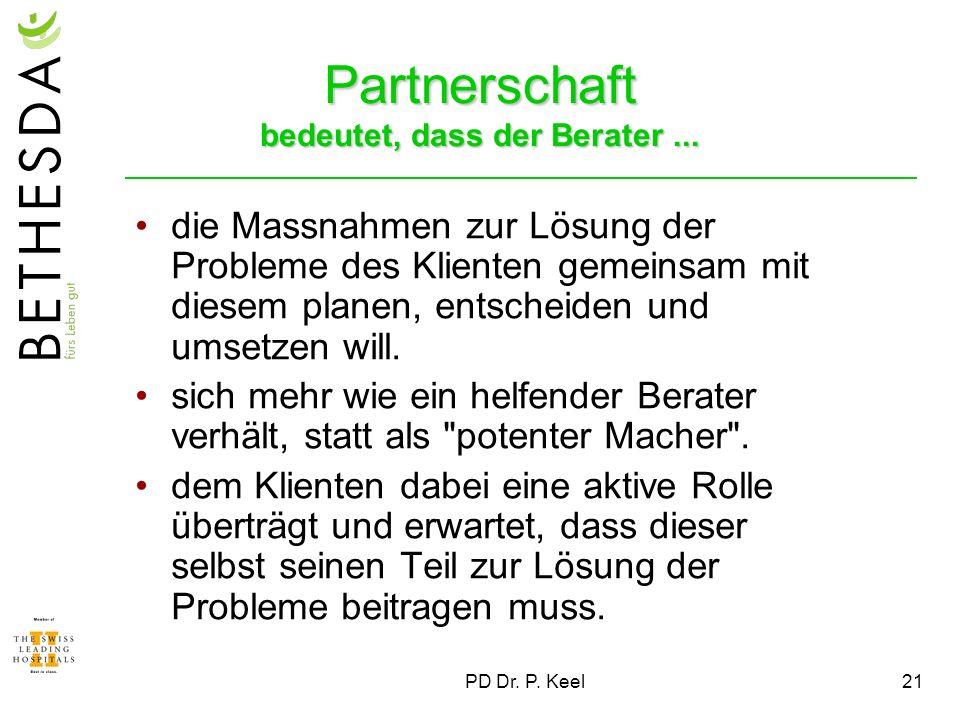 Partnerschaft bedeutet, dass der Berater ...