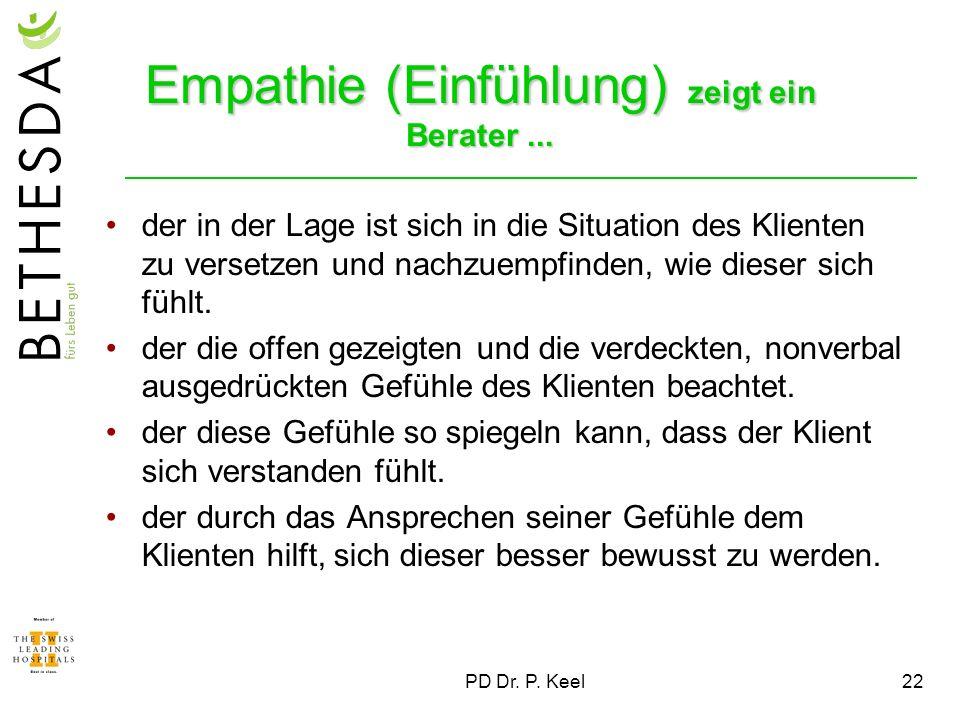 Empathie (Einfühlung) zeigt ein Berater ...