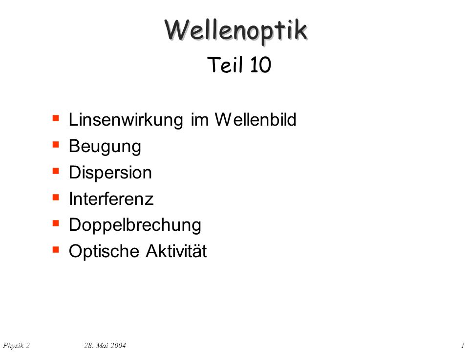 Wellenoptik Teil 10 Linsenwirkung im Wellenbild Beugung Dispersion