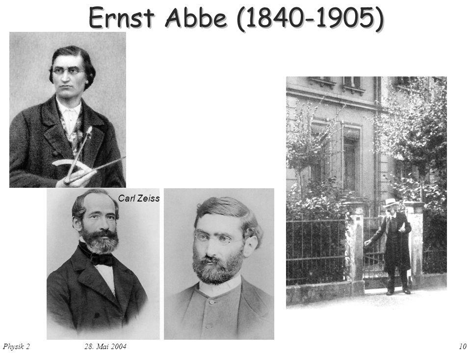 Ernst Abbe (1840-1905) Carl Zeiss 28. Mai 2004