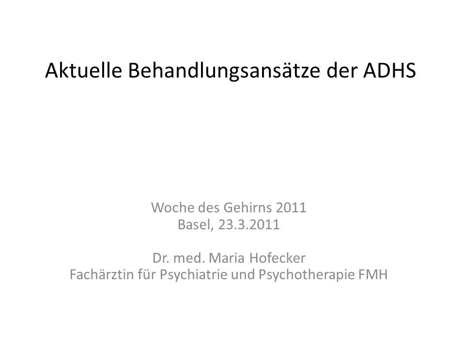 Aktuelle Behandlungsansätze der ADHS