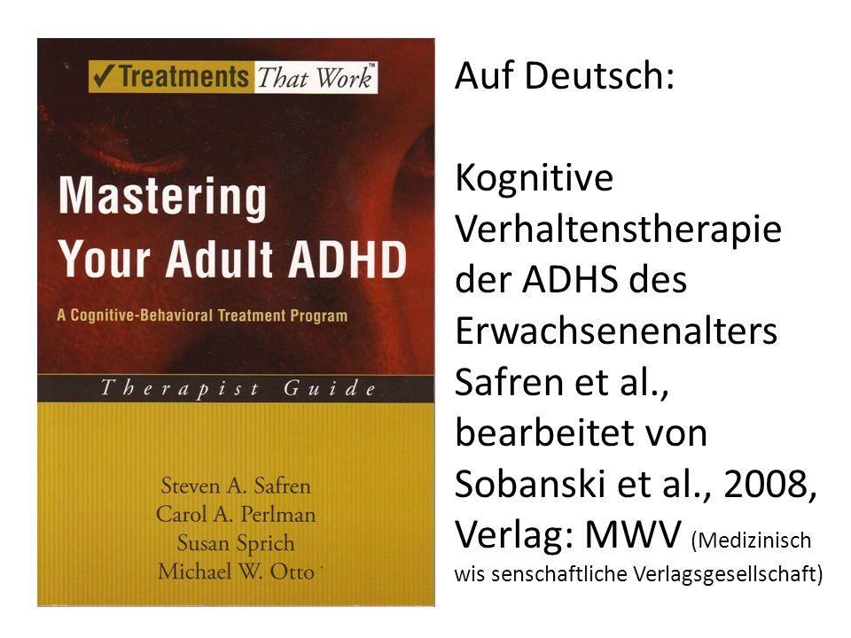 Auf Deutsch: Kognitive Verhaltenstherapie der ADHS des Erwachsenenalters.