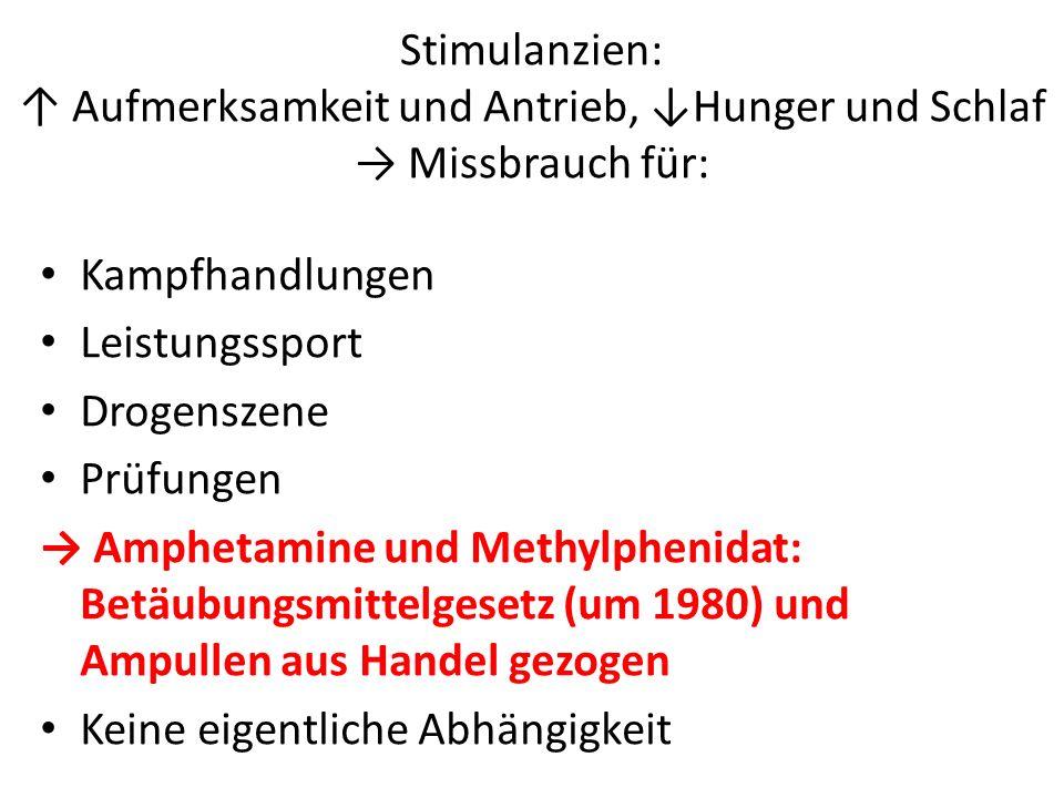 Stimulanzien: ↑ Aufmerksamkeit und Antrieb, ↓Hunger und Schlaf → Missbrauch für: