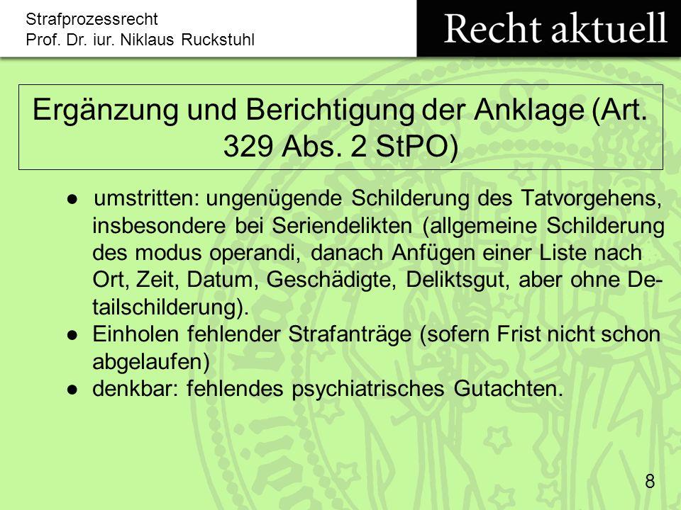 Ergänzung und Berichtigung der Anklage (Art. 329 Abs. 2 StPO)