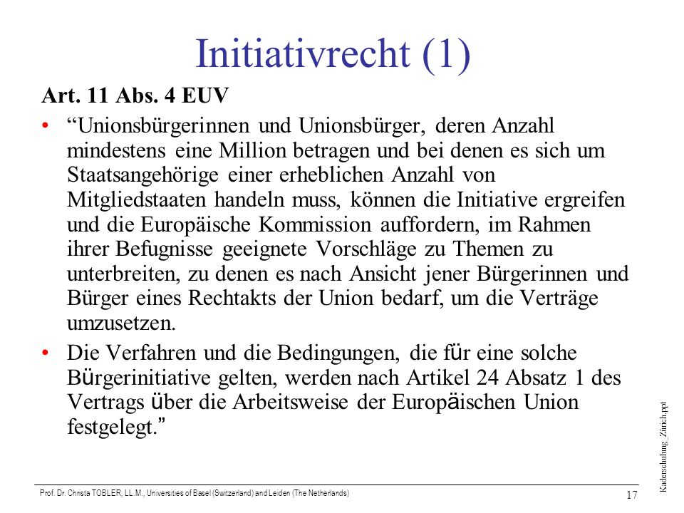 Initiativrecht (1) Art. 11 Abs. 4 EUV
