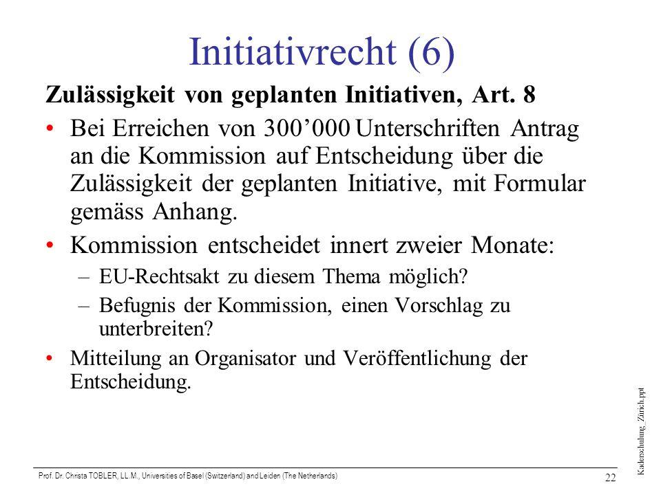 Initiativrecht (6) Zulässigkeit von geplanten Initiativen, Art. 8