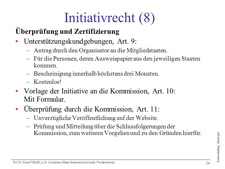 Initiativrecht (8) Überprüfung und Zertifizierung