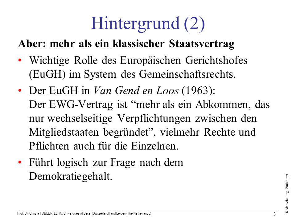 Hintergrund (2) Aber: mehr als ein klassischer Staatsvertrag