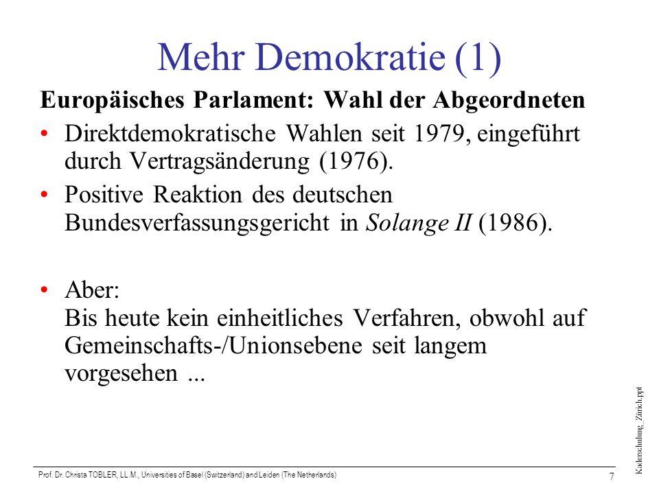 Mehr Demokratie (1) Europäisches Parlament: Wahl der Abgeordneten