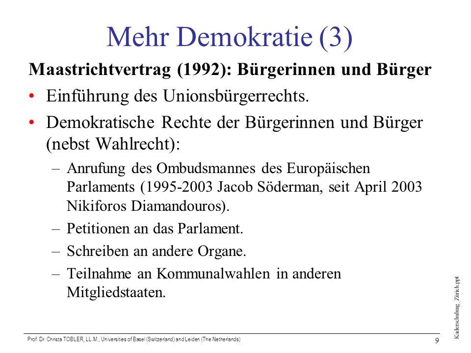 Mehr Demokratie (3) Maastrichtvertrag (1992): Bürgerinnen und Bürger