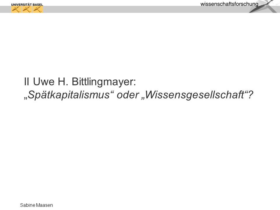 "II Uwe H. Bittlingmayer: ""Spätkapitalismus oder ""Wissensgesellschaft"