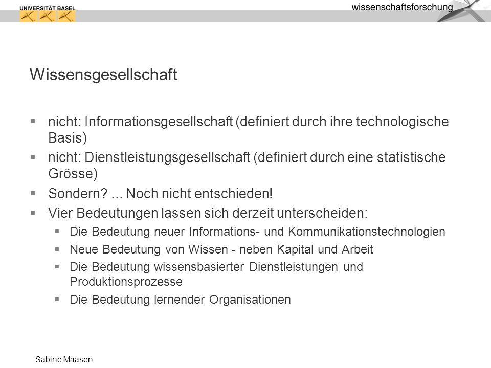 Wissensgesellschaft nicht: Informationsgesellschaft (definiert durch ihre technologische Basis)
