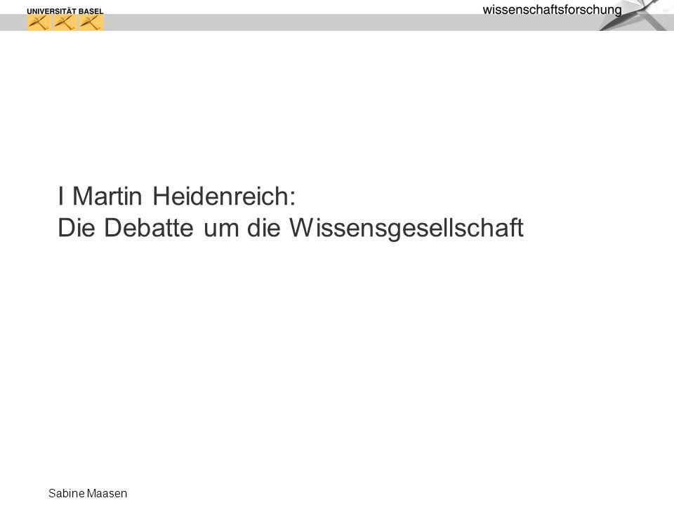 I Martin Heidenreich: Die Debatte um die Wissensgesellschaft