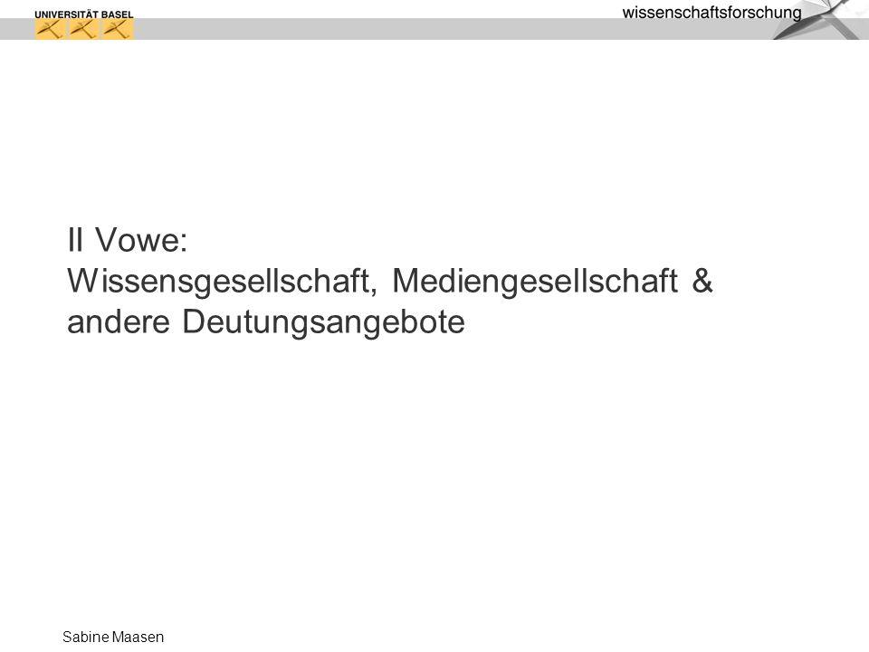 II Vowe: Wissensgesellschaft, Mediengesellschaft & andere Deutungsangebote
