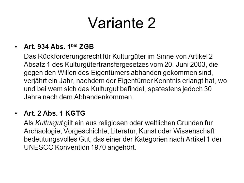 Variante 2 Art. 934 Abs. 1bis ZGB