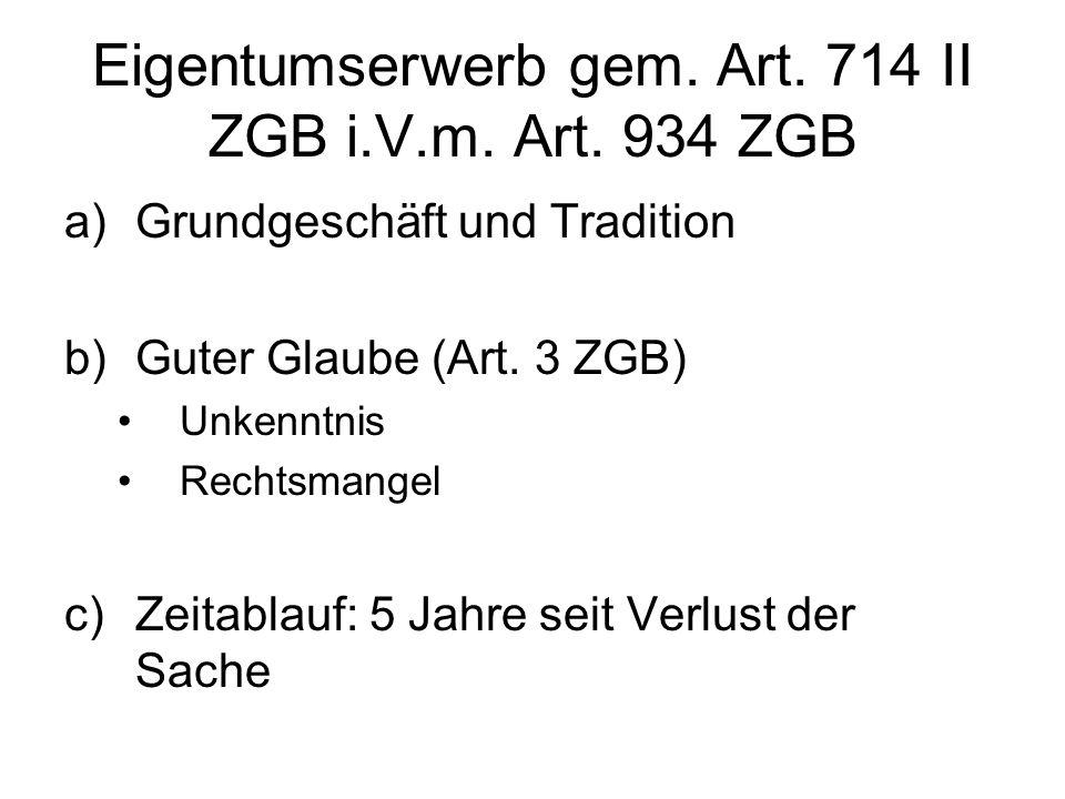 Eigentumserwerb gem. Art. 714 II ZGB i.V.m. Art. 934 ZGB
