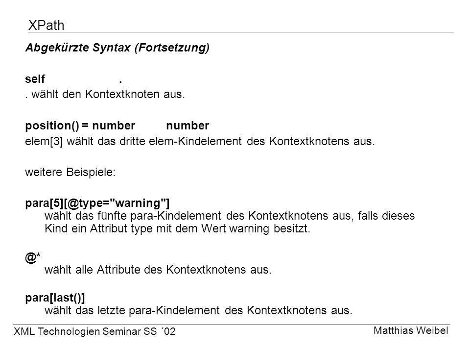 XPath Abgekürzte Syntax (Fortsetzung) self .