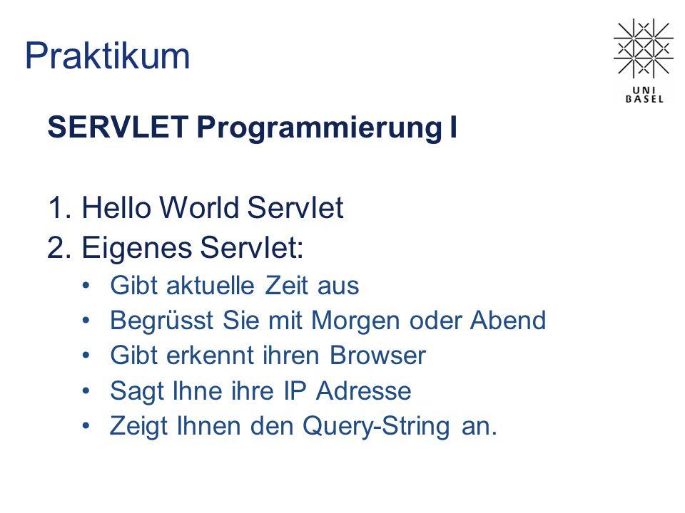 Praktikum SERVLET Programmierung I Hello World Servlet