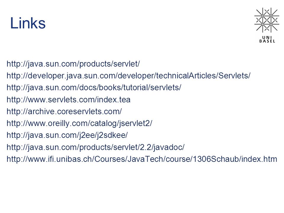 Links http://java.sun.com/products/servlet/