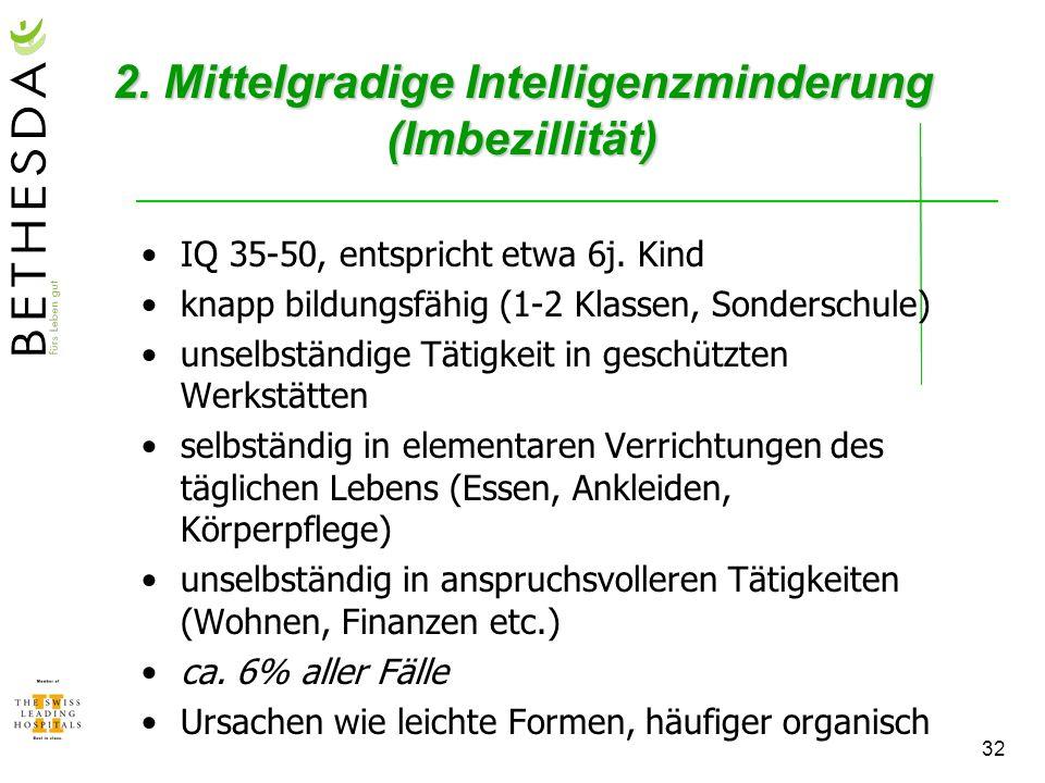 2. Mittelgradige Intelligenzminderung (Imbezillität)