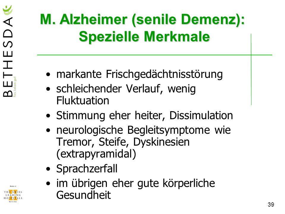 M. Alzheimer (senile Demenz): Spezielle Merkmale
