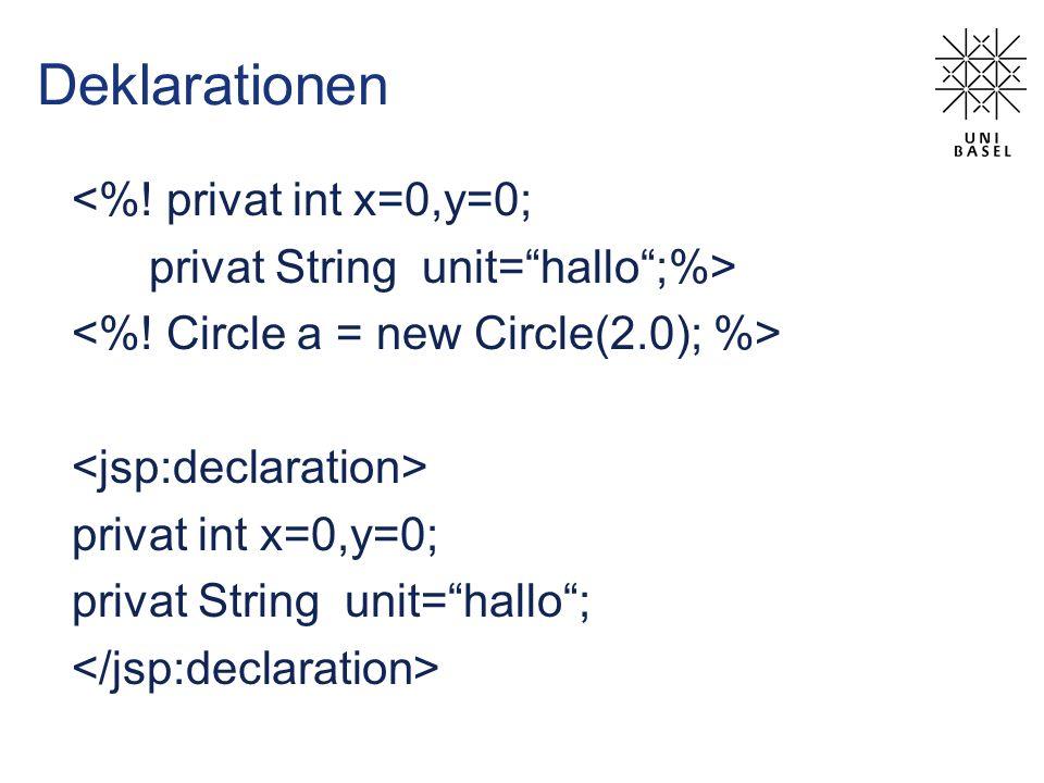 Deklarationen <%! privat int x=0,y=0;