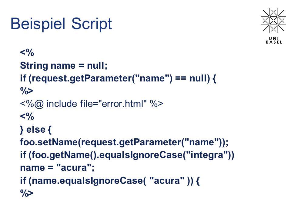 Beispiel Script <% String name = null;