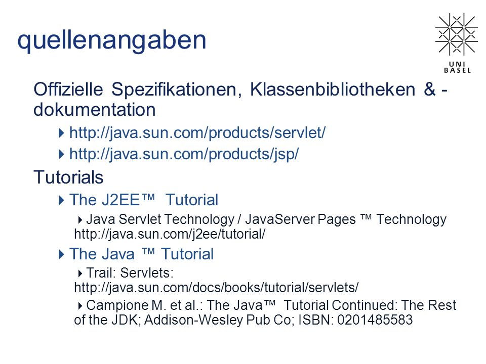 quellenangaben Offizielle Spezifikationen, Klassenbibliotheken & -dokumentation. http://java.sun.com/products/servlet/