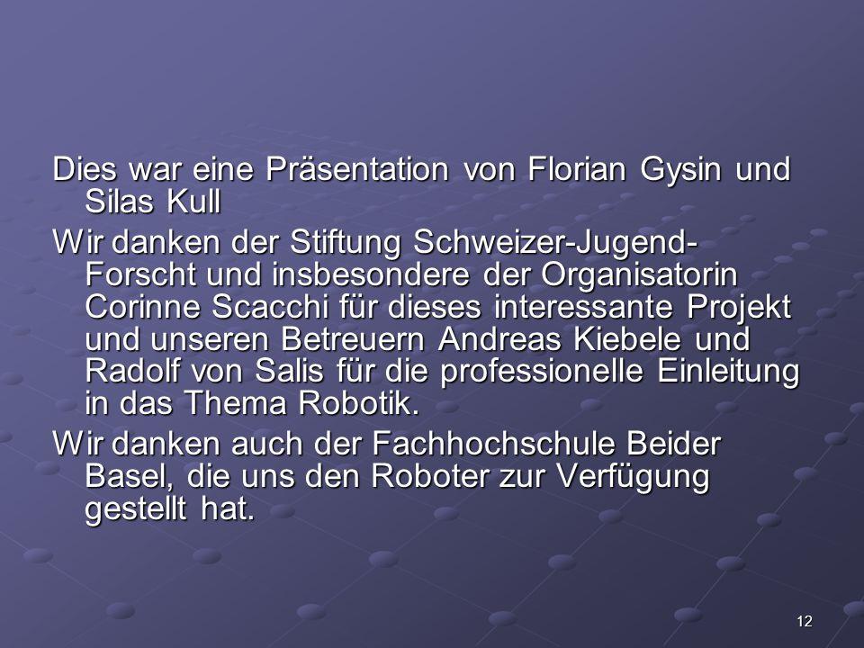 Dies war eine Präsentation von Florian Gysin und Silas Kull