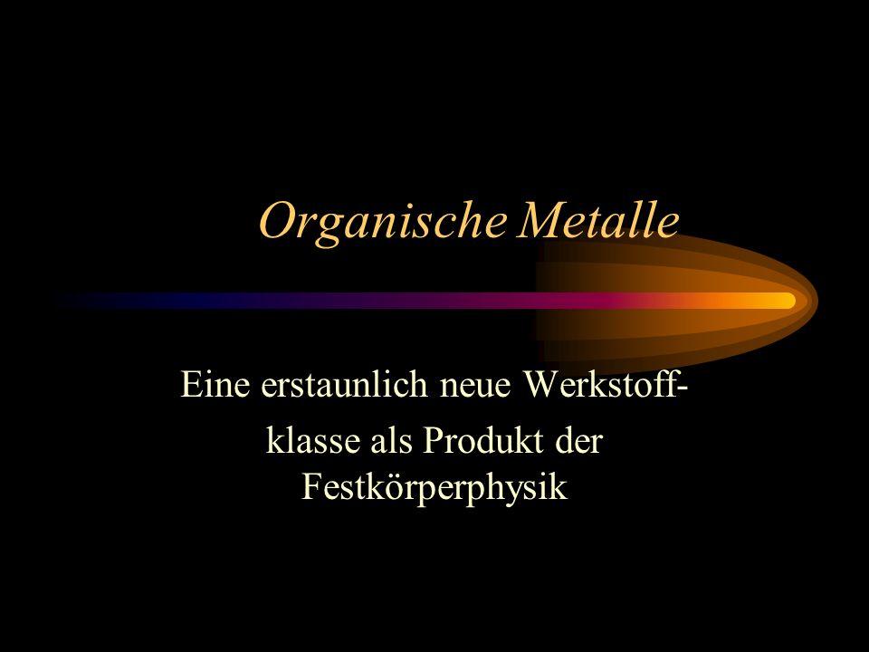 Organische Metalle Eine erstaunlich neue Werkstoff-