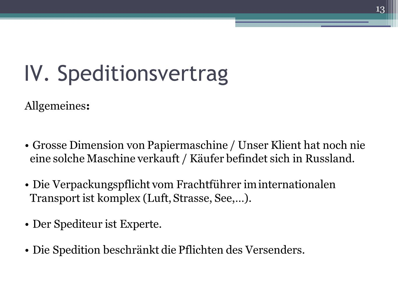 IV. Speditionsvertrag Allgemeines:
