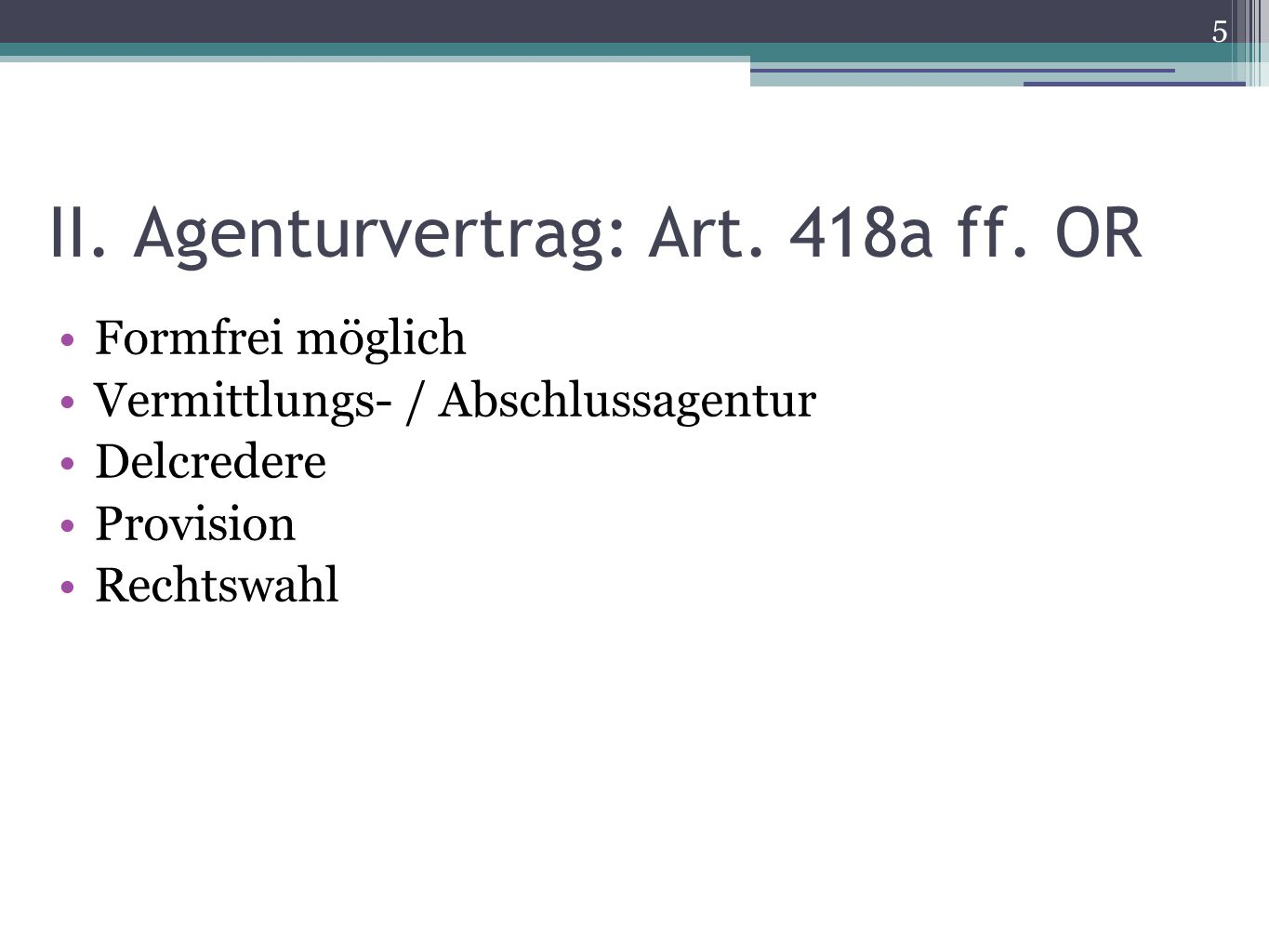 II. Agenturvertrag: Art. 418a ff. OR