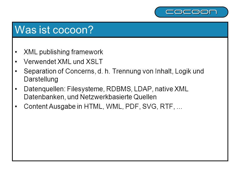Was ist cocoon XML publishing framework Verwendet XML und XSLT