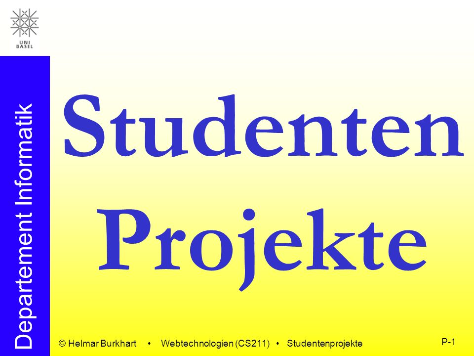 Studenten Projekte © Helmar Burkhart • Webtechnologien (CS211) • Studentenprojekte