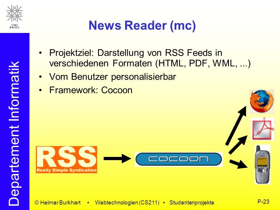 News Reader (mc) Projektziel: Darstellung von RSS Feeds in verschiedenen Formaten (HTML, PDF, WML, ...)