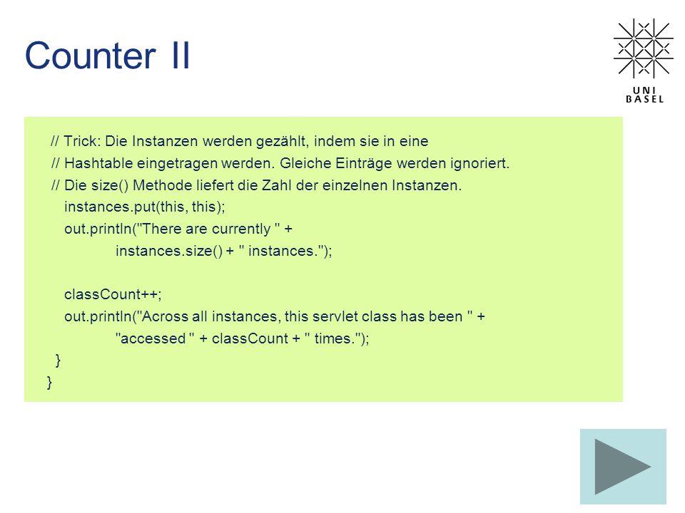 Counter II // Trick: Die Instanzen werden gezählt, indem sie in eine. // Hashtable eingetragen werden. Gleiche Einträge werden ignoriert.