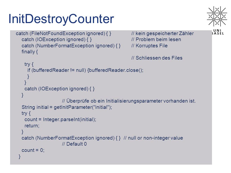 InitDestroyCounter catch (FileNotFoundException ignored) { } // kein gespeicherter Zähler.