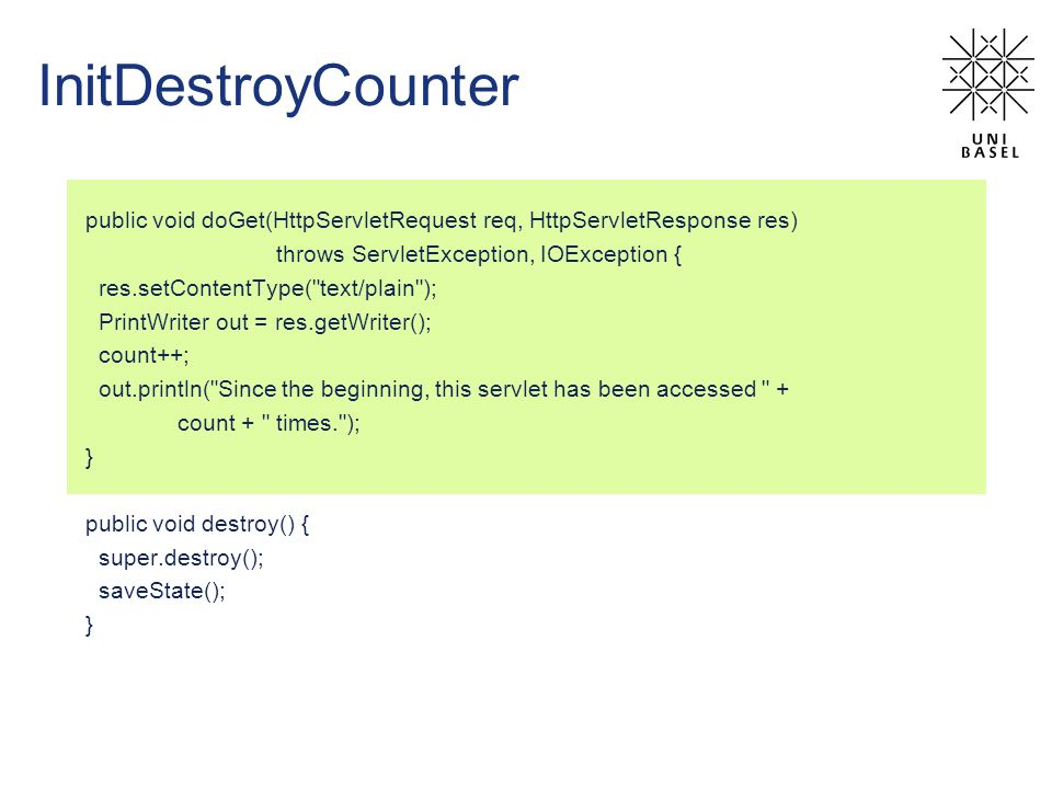 InitDestroyCounter public void doGet(HttpServletRequest req, HttpServletResponse res) throws ServletException, IOException {