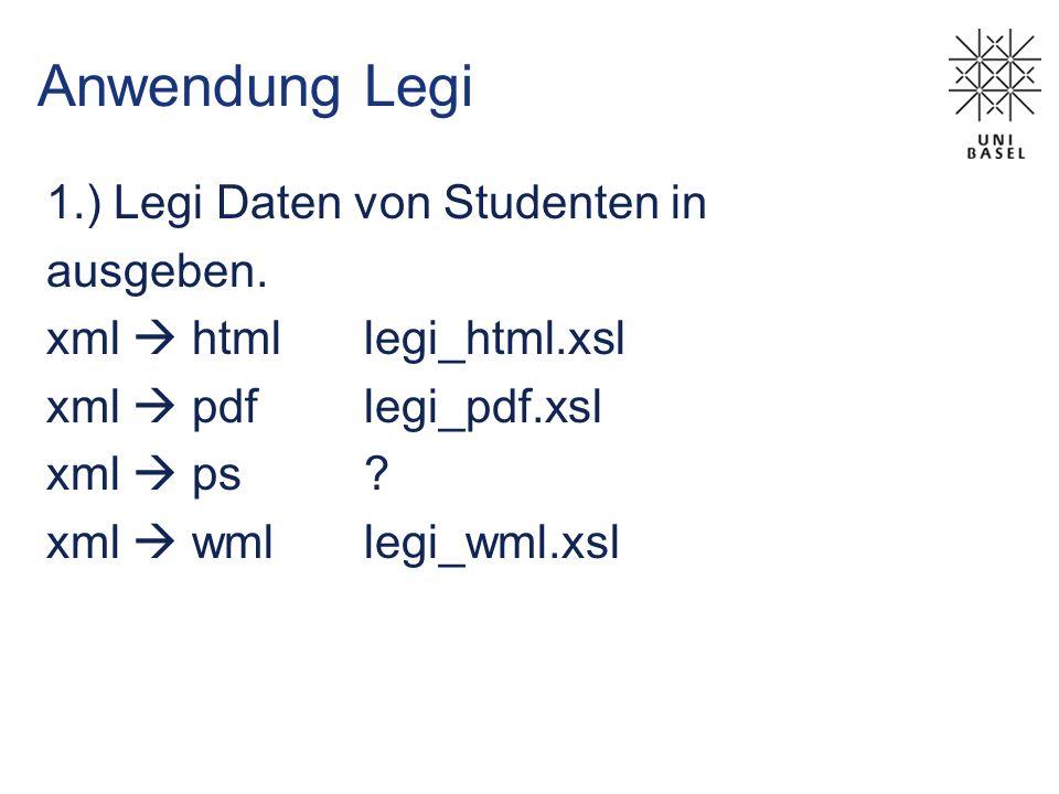 Anwendung Legi 1.) Legi Daten von Studenten in ausgeben.