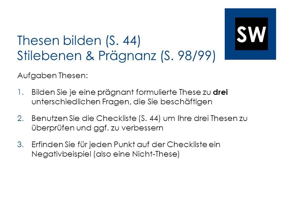 Thesen bilden (S. 44) Stilebenen & Prägnanz (S. 98/99)