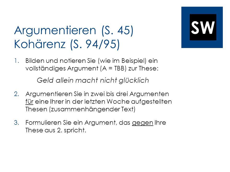 Argumentieren (S. 45) Kohärenz (S. 94/95)