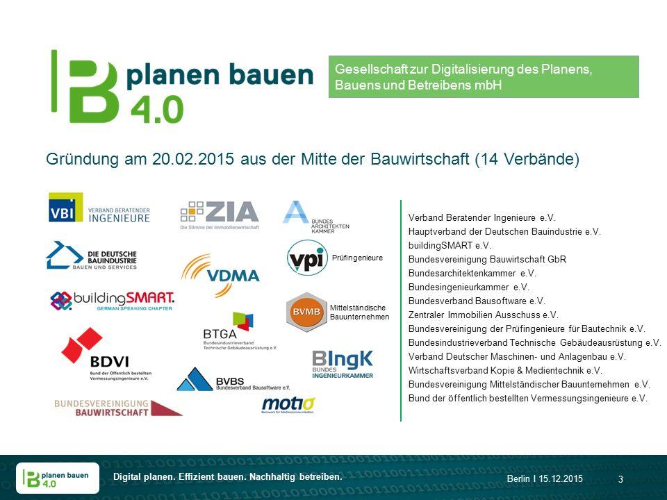 Gründung am 20.02.2015 aus der Mitte der Bauwirtschaft (14 Verbände)