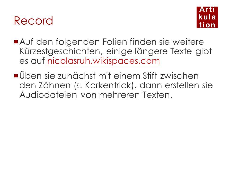 Record Auf den folgenden Folien finden sie weitere Kürzestgeschichten, einige längere Texte gibt es auf nicolasruh.wikispaces.com.