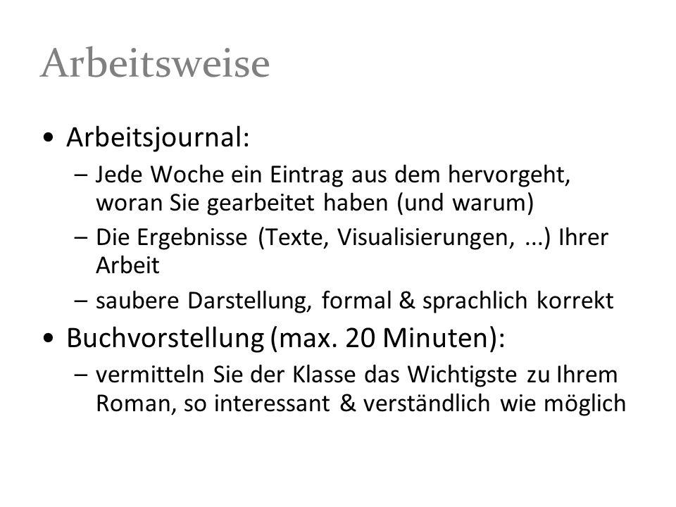 Arbeitsweise Arbeitsjournal: Buchvorstellung (max. 20 Minuten):