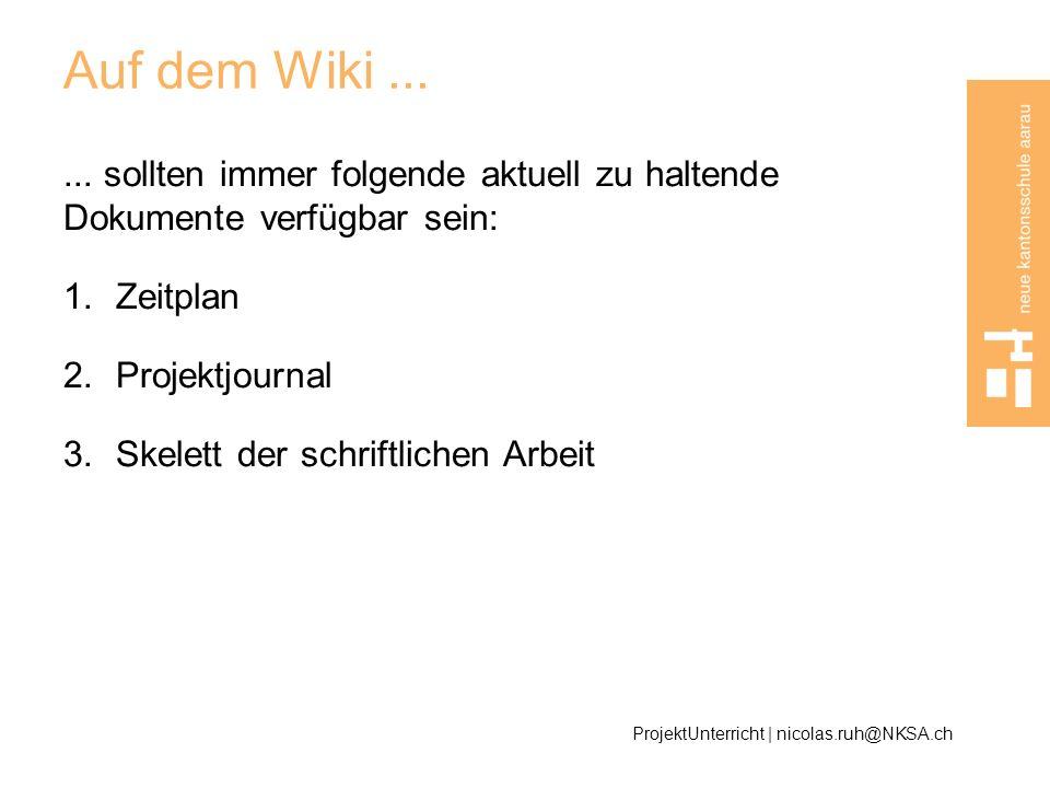 Auf dem Wiki ...... sollten immer folgende aktuell zu haltende Dokumente verfügbar sein: Zeitplan.
