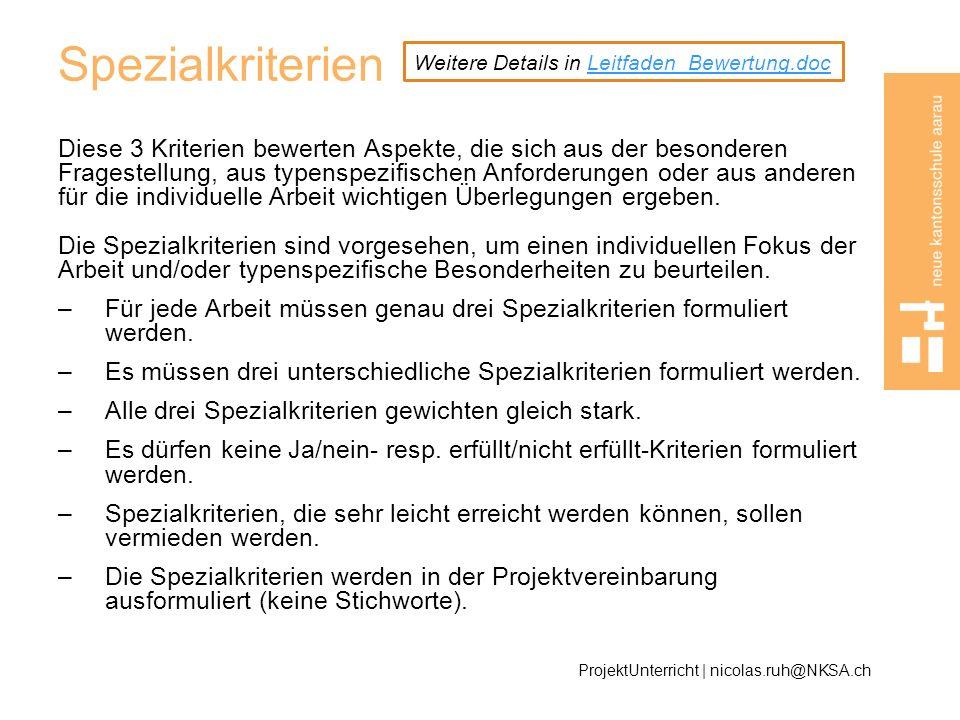 Spezialkriterien Weitere Details in Leitfaden_Bewertung.doc.