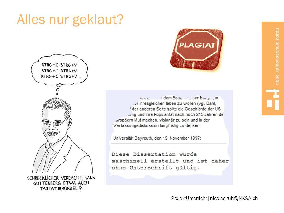 Alles nur geklaut ProjektUnterricht | nicolas.ruh@NKSA.ch