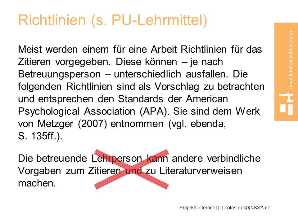Richtlinien (s. PU-Lehrmittel)