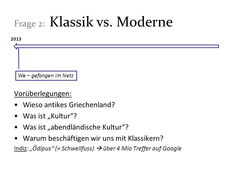 Frage 2: Klassik vs. Moderne